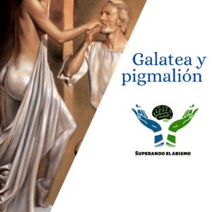 Galatea y pigmalión